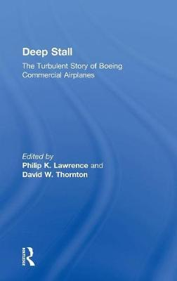Deep Stall : The Turbulent Story of Boeing Commercial Airplanes