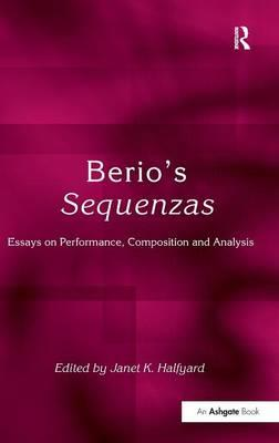 Berio's Sequenzas : Essays on Performance, Composition and Analysis