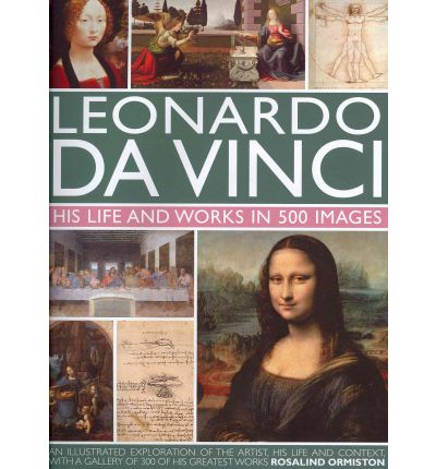 life and works of leonardo da Leonardo da vinci was born on 15 april 1452, the illegitimate son of a   leonardo is most famous for his artwork, anatomical drawings, and.