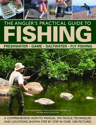 The Angler's Practical Guide to Fishing