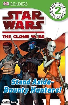 Star Wars Clone Wars: Stand Aside-Bounty Hunters!