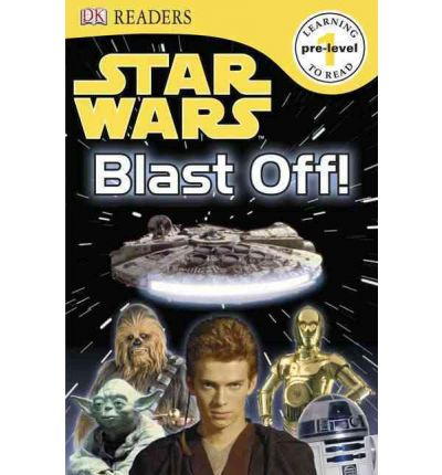 DK Readers L0: Star Wars: Blast Off!