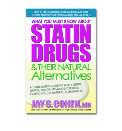 What You Must Know About Statin Drugs and Their Natural Alternatives
