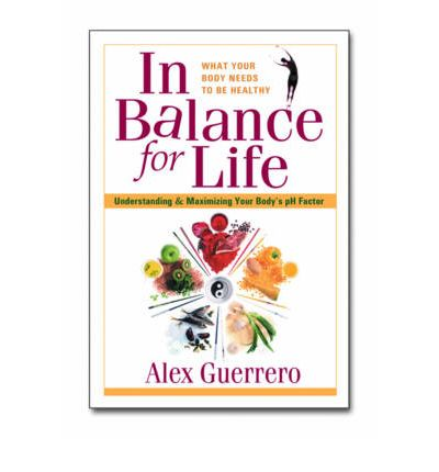 In Balance for Life : Understanding and Maximizing Your Body's pH Factor