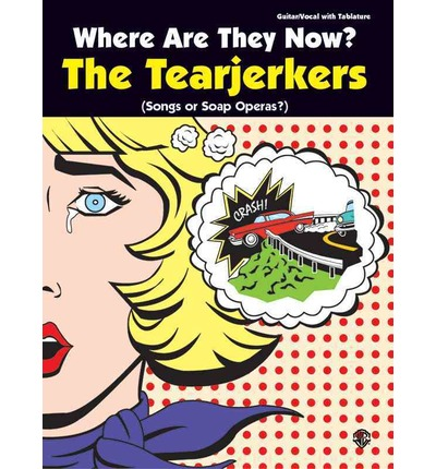 Where are They Now? the Tearjerkers