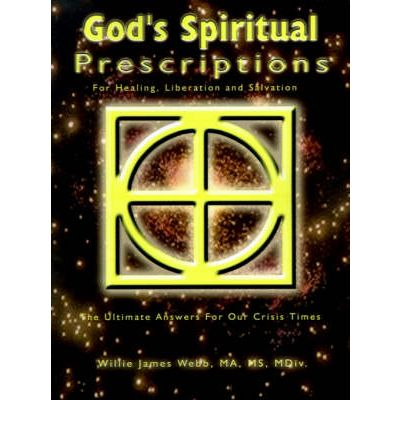 God's Spiritual Prescriptions : For Healing, Liberation and Salvation