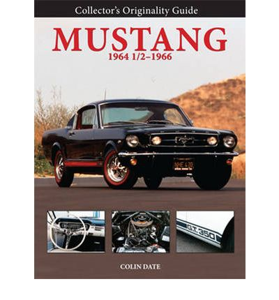 Collector's Originality Guide Mustang 1964 1/2 - 1966 ...