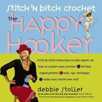 Stitch 'n Bitch Crochet : The Happy Hooker