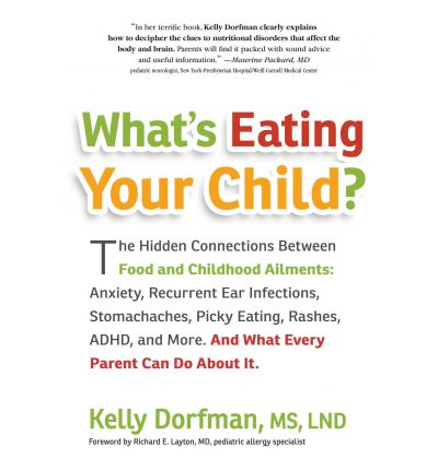 What's Eating Your Child? : The Hidden Connection Between Food and Your Child's Well-Being