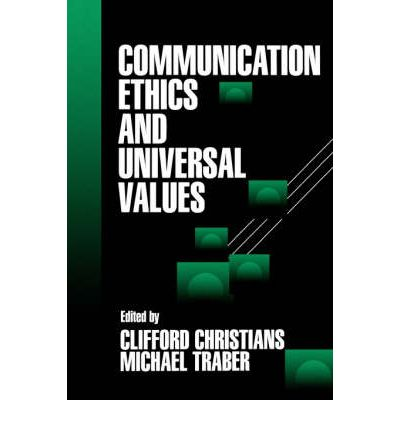 values ethics communication Great changes have been happening in the way in which pr functions new  communication channels have emerged, technology is developing.