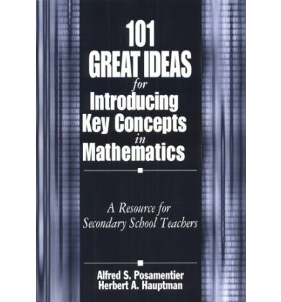 101 Great Ideas for Introducing Key Concepts in Mathematics : A Resource for Secondary School Teachers