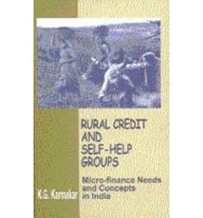 Rural Credit and Self-help Groups : Micro Finance Needs and Concepts in India