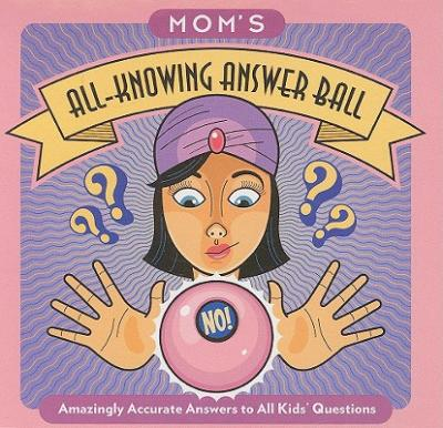 Mom's All-knowing Answer Ball