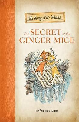The Song of the Winns: Vol. 1 : The Secret of the Ginger Mice
