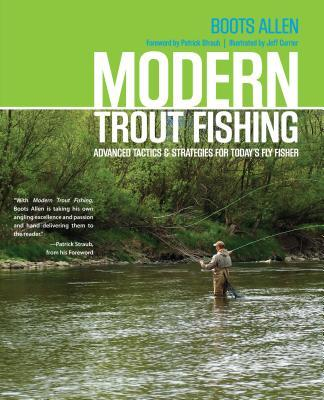 Modern Trout Fishing : Advanced Tactics and Strategies for Today's Fly Fisher