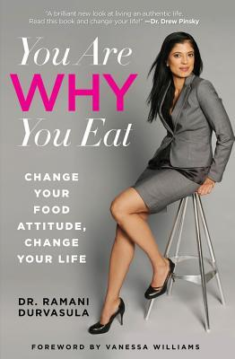 You are Why You Eat : Change Your Food Attitude, Change Your Life