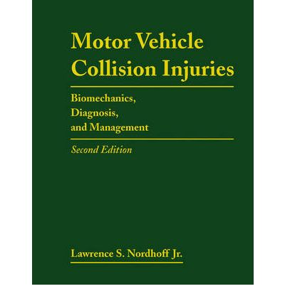 Motor vehicle collision injuries jr lawrence nordhoff 9780763733353 Motor vehicle injuries