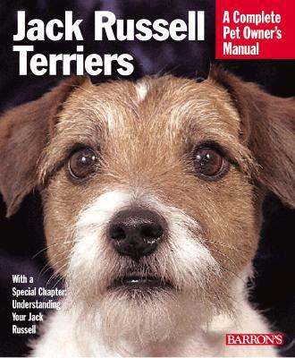 Jack Russell Terriers: Complete Owner's Guide