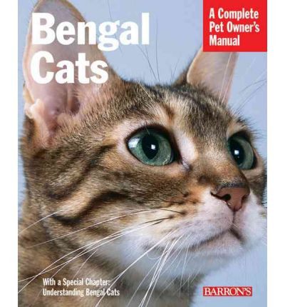 Bengal Cats: A Complete Breed and Owner's Guide ...