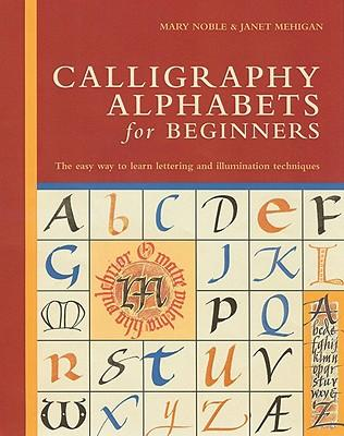 Calligraphy Alphabets For Beginners Janet Mehigan