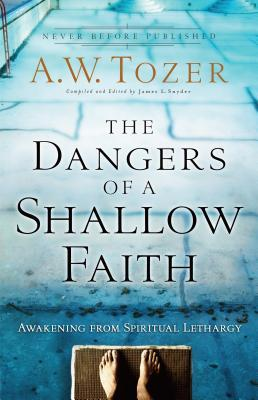 The Dangers of a Shallow Faith : Awakening from Spiritual Lethargy