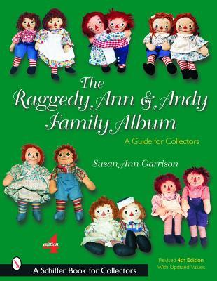 The Raggedy Ann & Andy Family Album : A Guide for Collectors