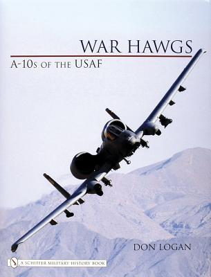 War Hawgs : A-10s of the USAF