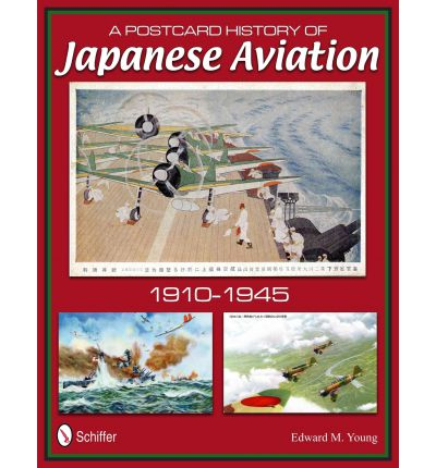A Postcard History of Japanese Aviation : 1910-1945