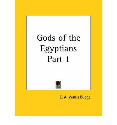 Gods of the Egyptians Vol. 1 (1904): v. 1
