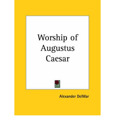 Worship of Augustus Caesar (1899)