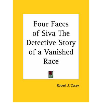 Four Faces of Siva the Detective Story of a Vanished Race (1929)
