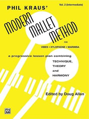 Modern Mallet Method, Bk 2 : A Progressive Lesson Plan Combining Technique, Theory, and Harmony