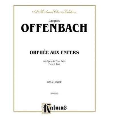Orphee Aux Enfers : An Opera in Four Acts (Vocal Score) (French Language Edition), Vocal Score