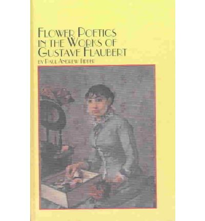 Flower Poetics in the Works of Gustave Flaubert