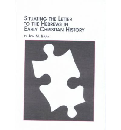 a letter to an early christian community is called situating the letter to the hebrews in early christian 726