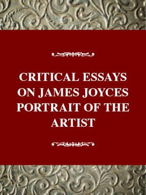 dead james joyce critical essay When you hear the name james joyce, the first word that should come to your mind is modernism and while his later works, a portrait of the artist as a young man, ulysses, and finnegan's wake go re.