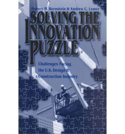 Solving the Innovation Puzzle : Challenges Facing the U.S. Design and Construction Industry