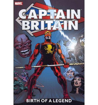 Captain Britain: Birth of a Legend Vol. 1
