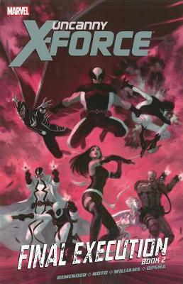 Uncanny X-Force: Final Execution Volume 7, book 2