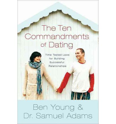 the ten commandments of christian dating Dating secrets of the ten commandments by rabbi shmuley boteach categories: christian aspects of sexuality, gender & relationships.