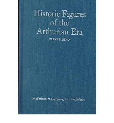 Historic Figures of the Arthurian Era