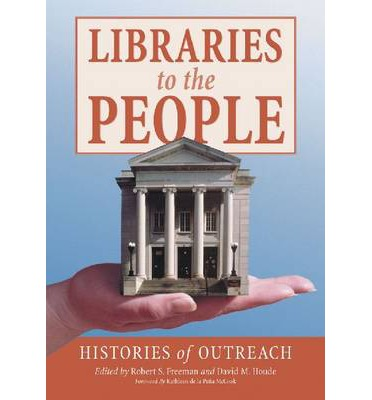 Libraries to the People : Histories of Outreach