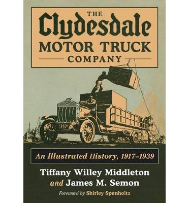 The Clydesdale Motor Truck Company Tiffany Willey