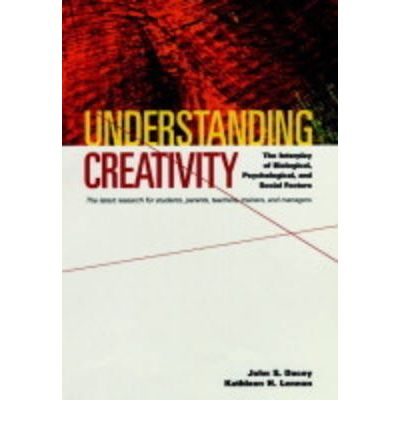 Understanding Creativity : The Interplay of Biological, Psychological, and Social Factors