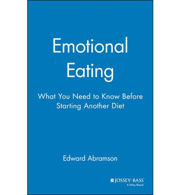 Emotional Eating : What You Need to Know Before Starting Your Diet