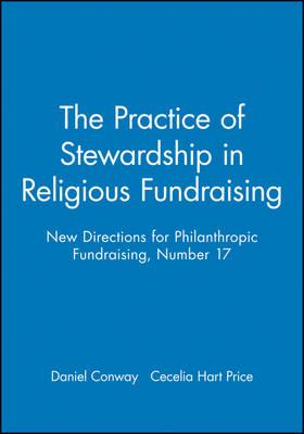 The Practice Stewardship 17 Ng (Issue 17: New Directions for Philanthropic Fun Draising-Pf)