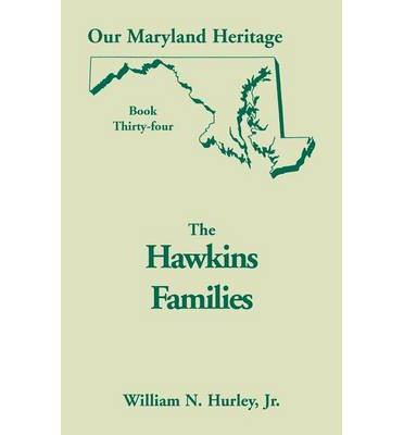 Beste Buch-Downloads für das iPad Our Maryland Heritage, Book 34 : The Hawkins Families by W N Hurley, Jr William Neal Hurley MOBI 9780788420955