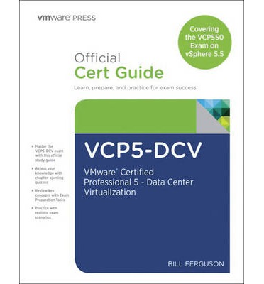 VCP5-DCV Official Certification Guide (Covering the VCP550 Exam)