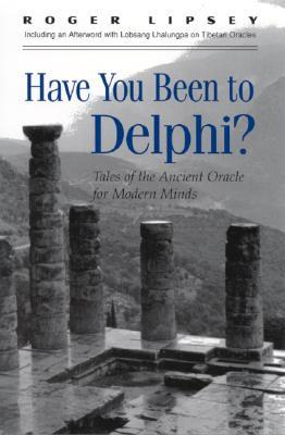 Have You Been to Delphi: Tales of the Ancient Oracle for Modern Minds