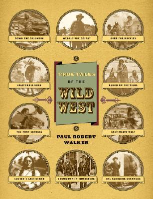 True Tales of the Wild West